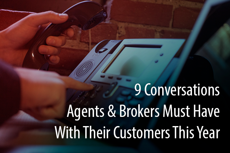 9 conversations Agents & Brokers Must Have With Their Customers This Year