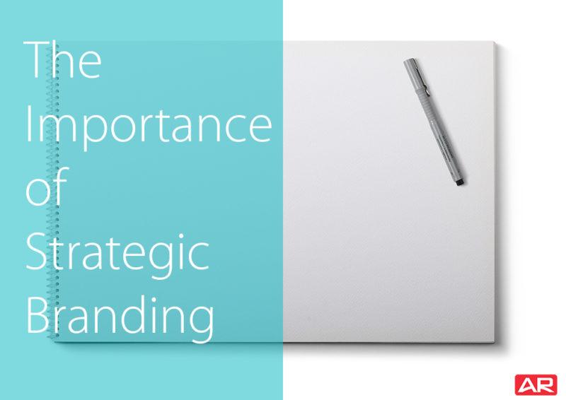 The Importance of Strategic Branding