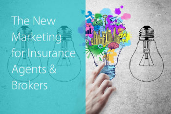 The New Marketing for Insurance Agents & Brokers