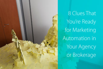 8 Clues That You're Ready for Marketing Automation in Your Agency or Brokerage