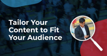 Tailor Your Content to Fit Your Audience blog article from Agency Revolution