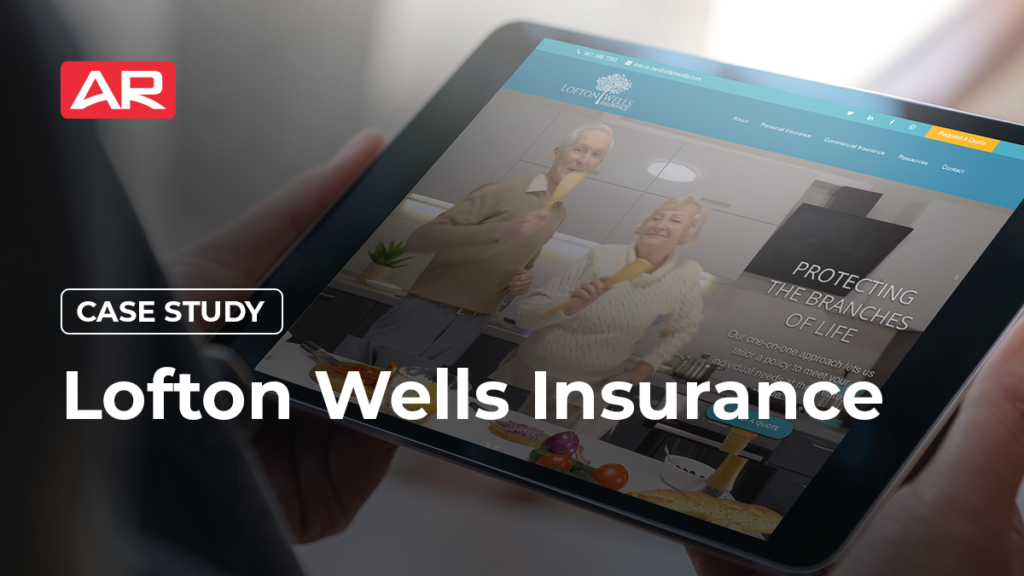 Lofton Wells Insurance Case Study from Agency Revolution