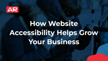 How Website Accessibility Helps Grow Your Business