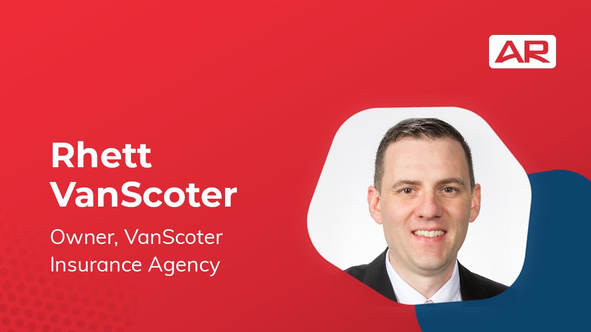 Rhett VanScoter, Owner, VanScoter Insurance Agency on the Connected Insurance Podcast presented by Agency Revolution